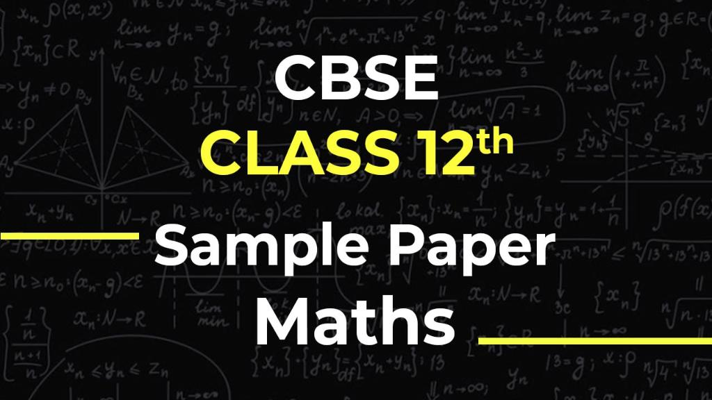 Cbse sample papers class 12 maths with solution.