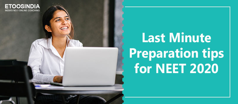 Last Minute Preparation tips for NEET