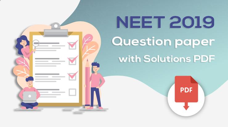 NEET 2019 Question Paper in Pdf.