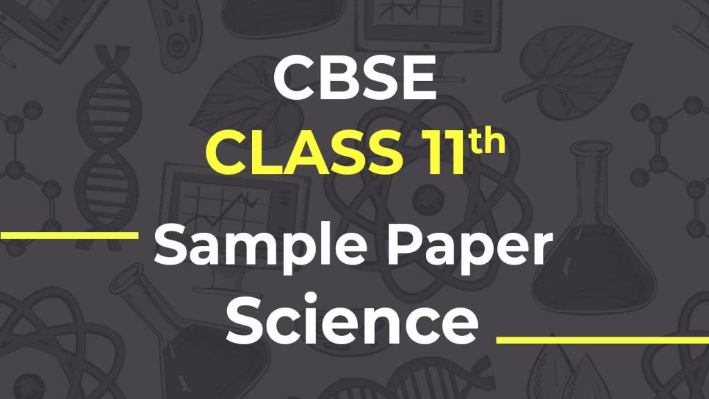 CBSE class 11 science sample papers