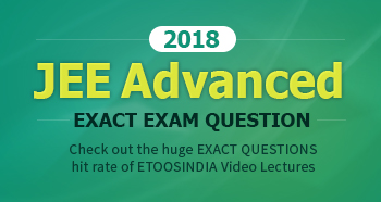 2018 Jee advanced exact exam hit questions