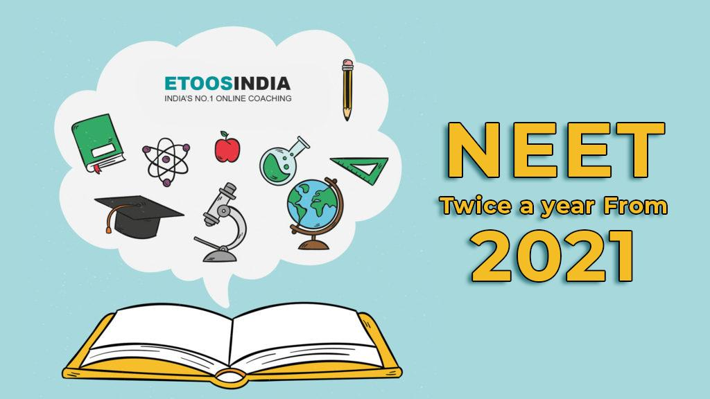 NEET exam twice year by NTA.