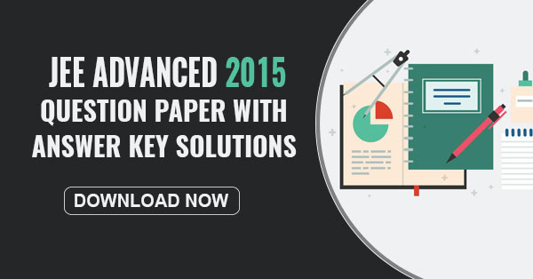 JEE Advanced 2015 Question Paper with Answer key