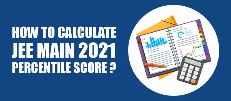JEE Main 2021 Score.