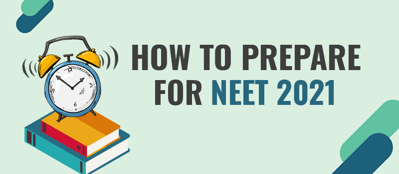 How to Prepare for NEET2021.