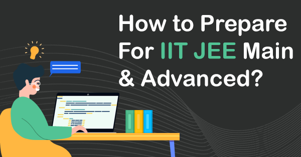Prepare For IIT JEE Main and Advanced.