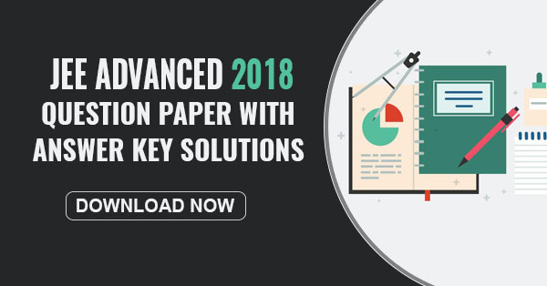 JEE Advanced 2018 Question Paper with Answer key.