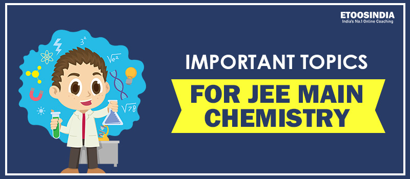 important topic for jee main chemistry.