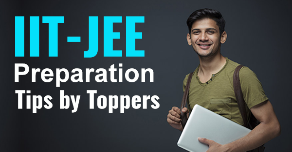 JEE Preparation Tips by Toppers.