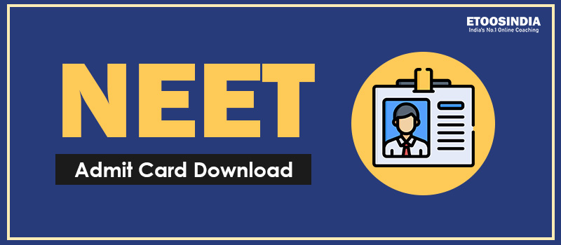 NEET 2021 Admit Card Download.