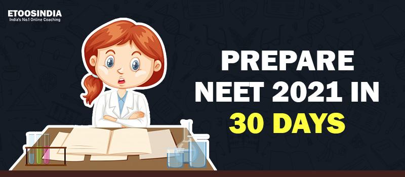 Prepare NEET 2021 in 30 Days.