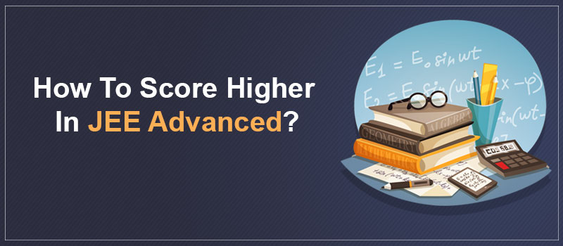 Tips to Crack JEE Advanced 2021.