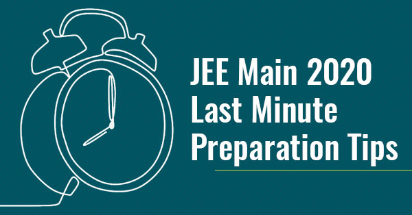 Last Minute Tips for JEE Main.