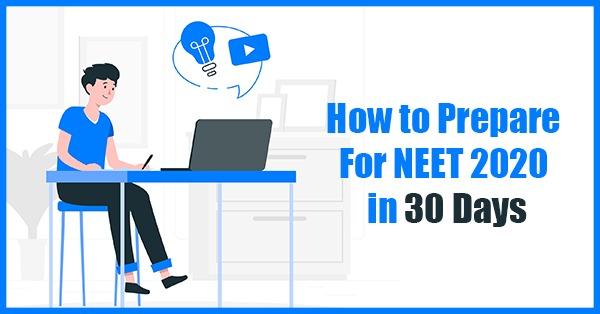 Prepare NEET 2020 in 30 Days