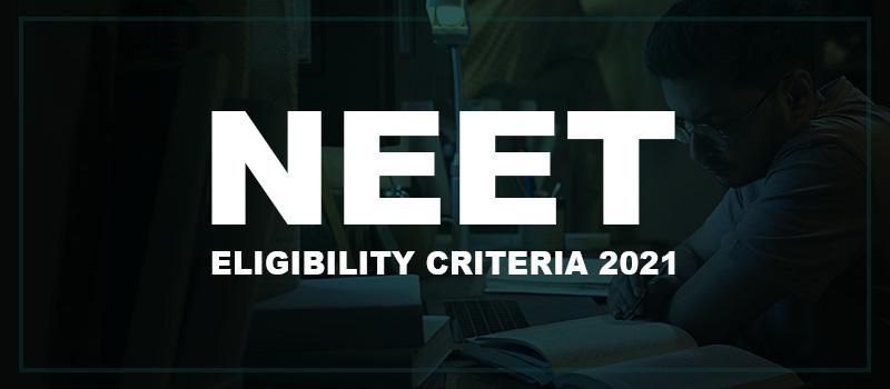 NEET Eligibility Criteria.