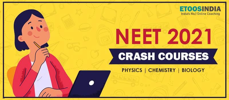 neet online crash course 2021.