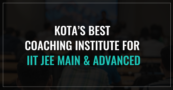 JEE Best Coaching in Kota.
