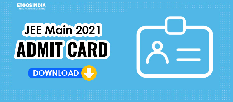 JEE Main admit Card 2021