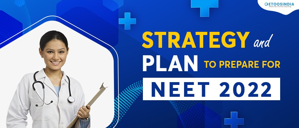 Strategy and Plan to prepare for NEET 2022