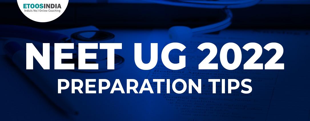 NEET UG 2022 Preparation Tips