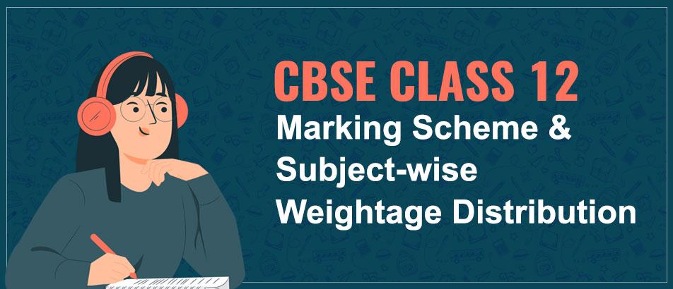 CBSE Class 12 Marking Scheme 2021.