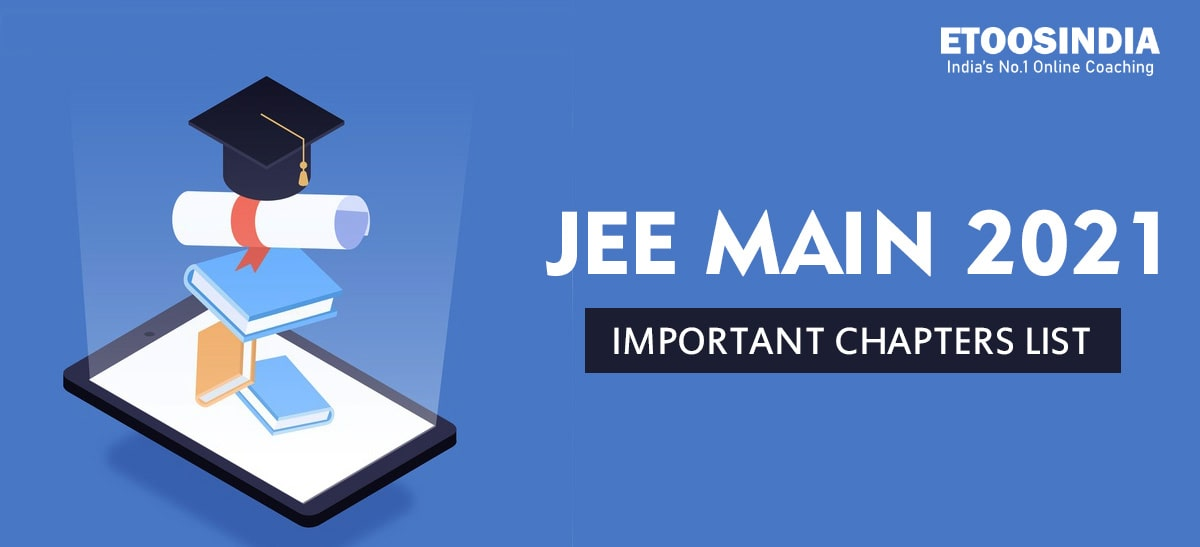 important chapters for JEE mains 2021.