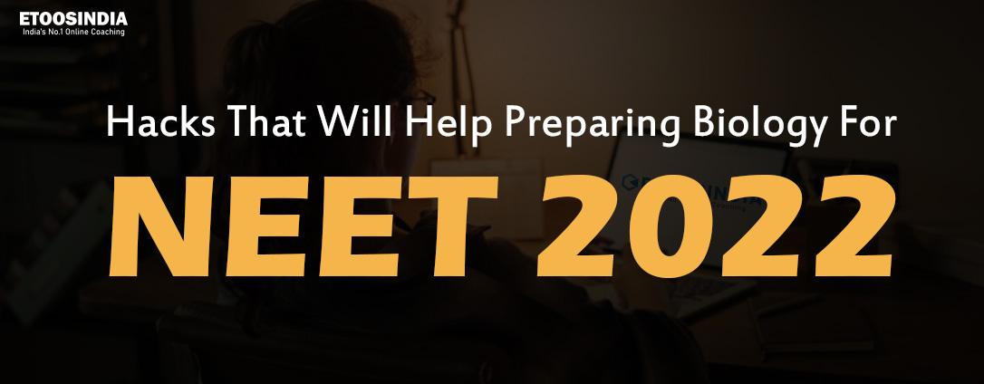 Hacks That Will Help Preparing Biology For NEET 2022