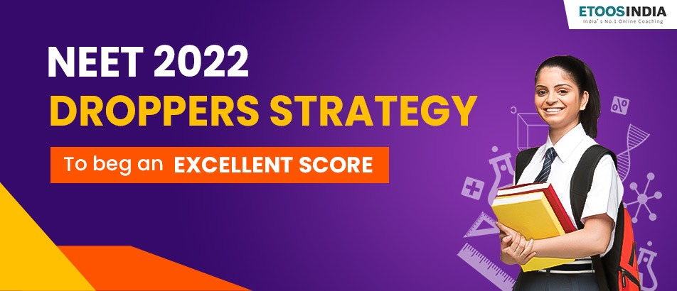Neet 2022 droppers strategy to beg an excellent score