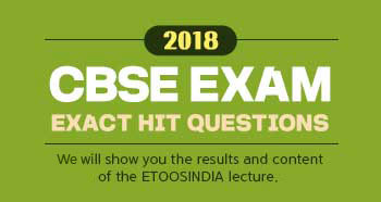2018 CBSE exact exam hit questions.