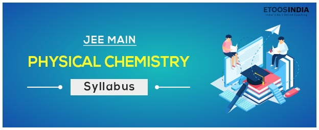 2020 JEE main physical chemistry syllabus