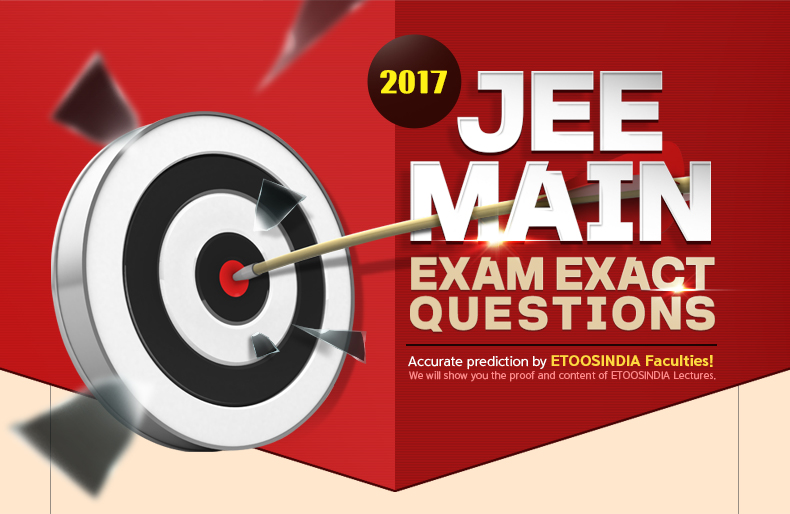 2017 JEE MAIN EXAM QUESTIONS HIT!