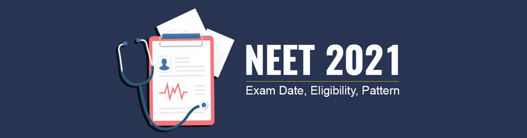 NEET 2021 Exam Date, Eligibility, Paper Pattern, Cutoff Info.