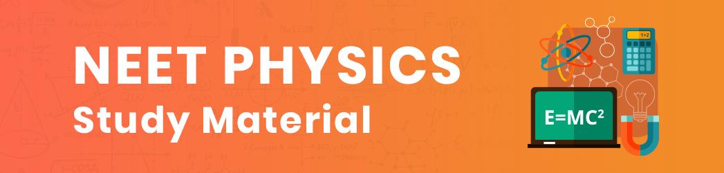 neet physics study material.