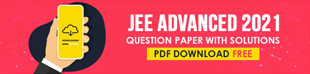 JEE Advanced 2021 Question Paper with Solutions Pdf Download.