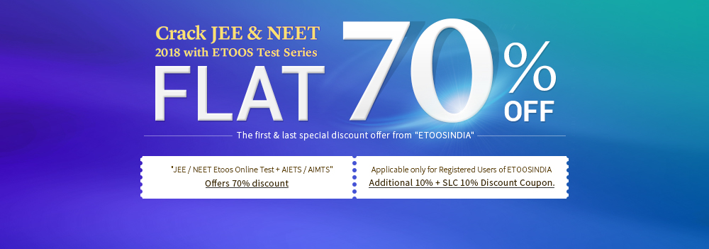 Crack JEE & NEET 2018 with ETOOS Test Series FLAT 70% OFF