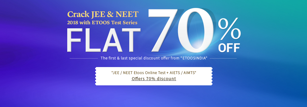 Crack JEE & NEET 2018 with ETOOS Test Series FLAT 70% OFF